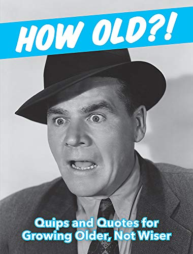 How Old?! (for men): Quips and Quotes for Those Growing Older, Not Wiser from Summersdale