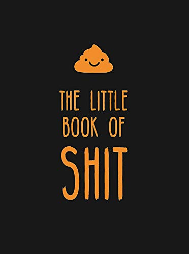 The Little Book of Shit: A Celebration of Everybody's Favourite Expletive (Humour) from Summersdale