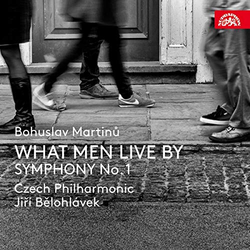 Martinu: What Men Live For; Symphony No.1 from Supraphon