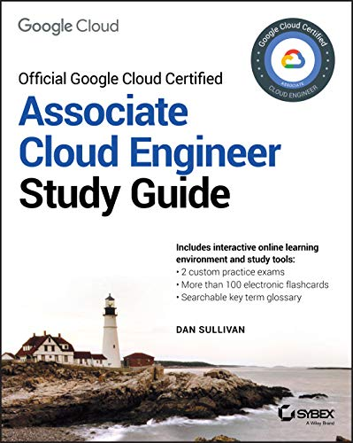 Official Google Cloud Certified Associate Cloud Engineer Study Guide from Sybex