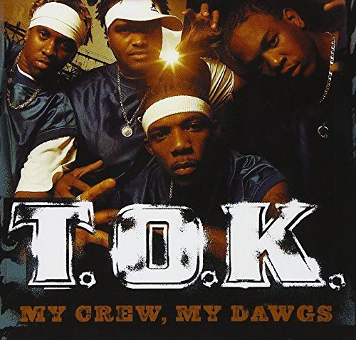 My Crew My Dawgs from T.O.K.-My