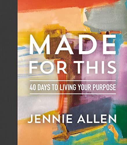 Made for This: 40 Days to Living Your Purpose from Thomas Nelson