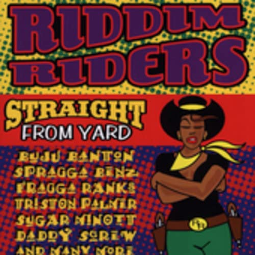 Riddim Riders: Straight From Yard from TUFF CITY