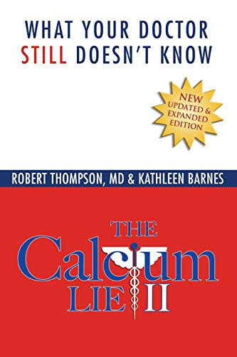 The Calcium Lie II: What Your Doctor Still Doesn't Know from Take Charge Books