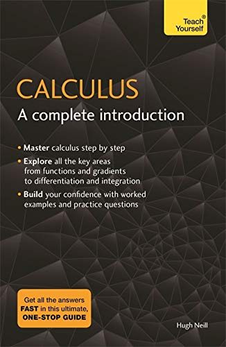 Calculus: A Complete Introduction: The Easy Way to Learn Calculus (Teach Yourself) from Teach Yourself