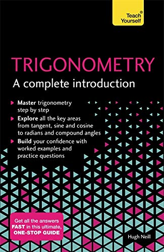 Trigonometry: A Complete Introduction: The Easy Way to Learn Trig (Teach Yourself) from Teach Yourself