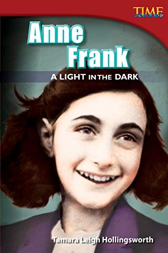 Anne Frank: A Light in the Dark (Time for Kids Nonfiction Readers: Level 4.7) from Teacher Created Materials