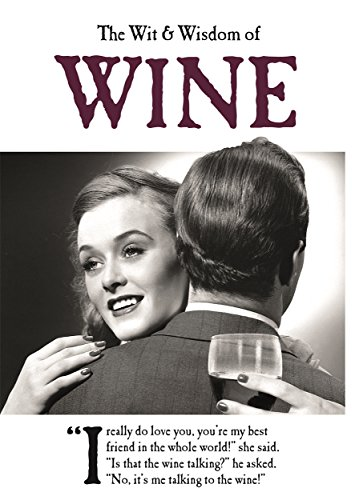 The Wit and Wisdom of Wine: from the BESTSELLING Greetings Cards Emotional Rescue from Studio Press