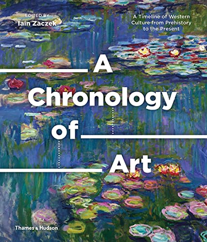 A Chronology of Art: A Timeline of Western Culture from Prehistory to the Present from Thames & Hudson