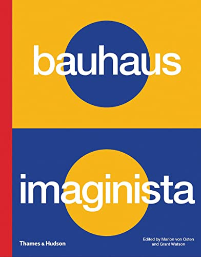 Bauhaus Imaginista: A School in the World from Thames & Hudson