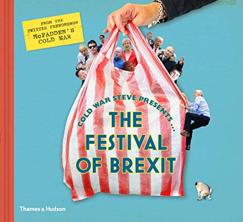 Cold War Steve Presents... The Festival of Brexit from Thames and Hudson Ltd
