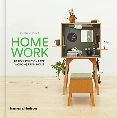 HomeWork: Design Solutions for Working from Home from Thames & Hudson