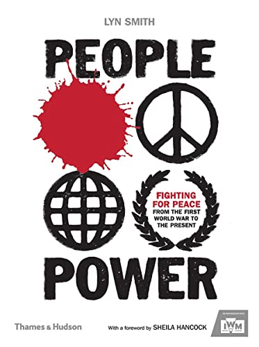 People Power: Fighting for Peace from the First World War to the Present from Thames & Hudson