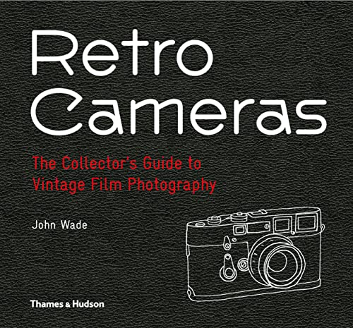 Retro Cameras: The Collector's Guide to Vintage Film Photography from Thames & Hudson