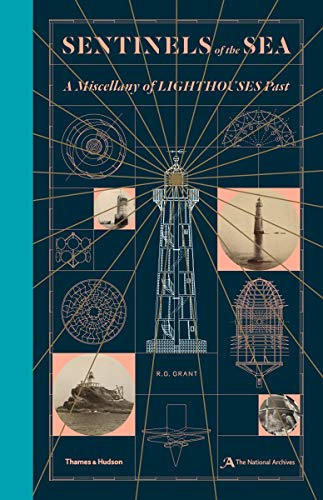 Sentinels of the Sea: A Miscellany of Lighthouses Past from Thames and Hudson Ltd