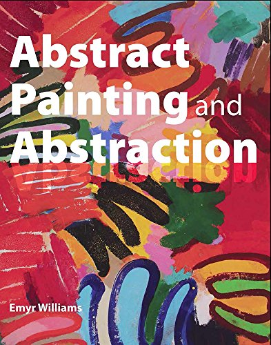 Abstract Painting and Abstraction from The Crowood Press Ltd