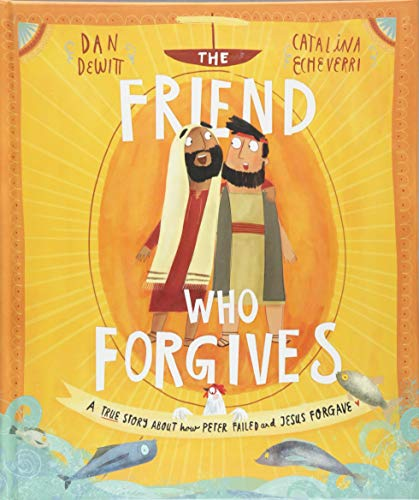 The Friend who Forgives (Tales that Tell the Truth) from The Good Book Company