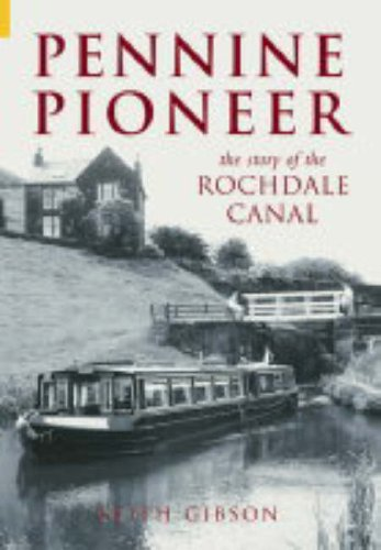 Pennine Pioneer: The Story of the Rochdale Canal (Archive Photographs) from The History Press