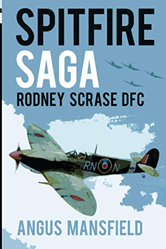 Spitfire Saga: Rodney Scrase DFC from The History Press