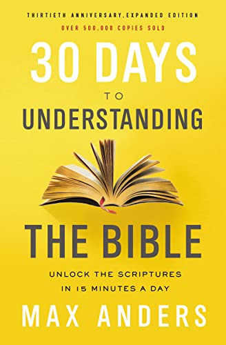 30 Days to Understanding the Bible, 30th Anniversary: Unlock the Scriptures in 15 minutes a day from Thomas Nelson