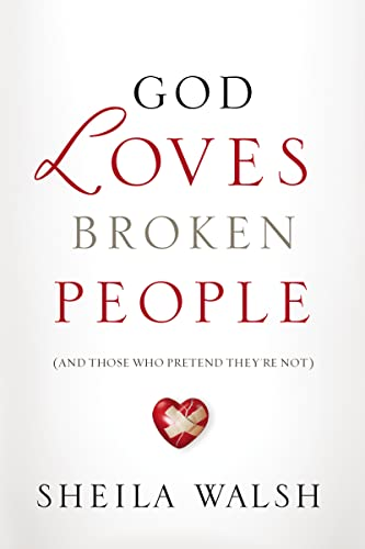 God Loves Broken People: And Those Who Pretend They're Not from Thomas Nelson