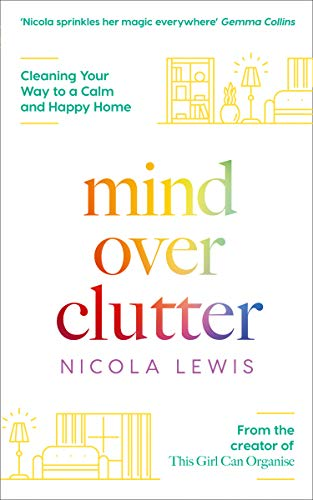 Mind Over Clutter: Cleaning Your Way to a Calm and Happy Home from Thorsons