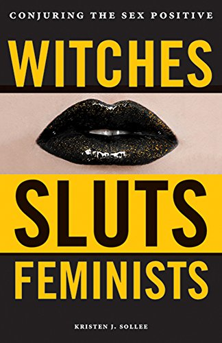 Witches, Sluts, Feminists: Conjuring the Sex Positive from KLO80
