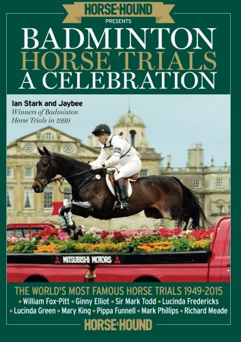 Badminton Horse Trials: A Celebration from Time Inc. (Uk) Ltd