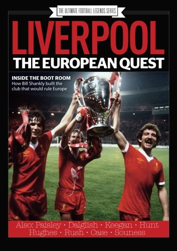 Liverpool: The European Quest (The ultimate football legend series) from Time Inc. (Uk) Ltd
