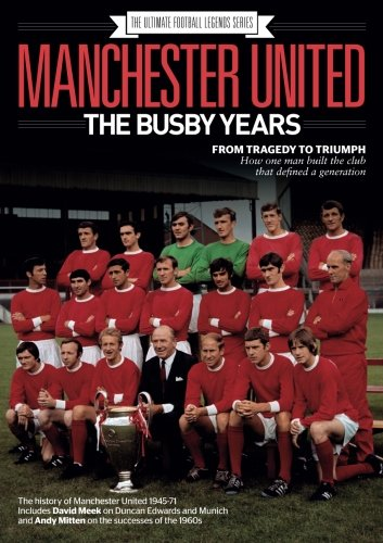 Manchester United: The Busby Years from Time Inc. (Uk) Ltd