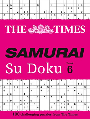The Times Samurai Su Doku 6: 100 extreme puzzles for the fearless Su Doku warrior (Times Mind Games) from Times Books