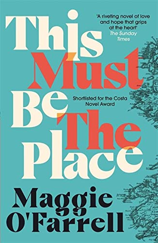 This Must Be the Place: Costa Award Shortlisted 2016 from Tinder Press