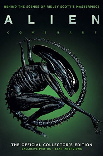 Alien Covenant: Official Collector's Edition: The Official Collector's Edition from Titan Comics