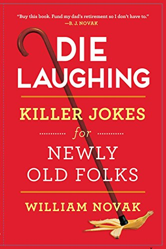 Die Laughing: Killer Jokes for Newly Old Folks from Atria Books