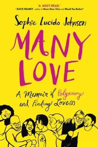 Many Love: A Memoir of Polyamory and Finding Love(s) from Gallery Books