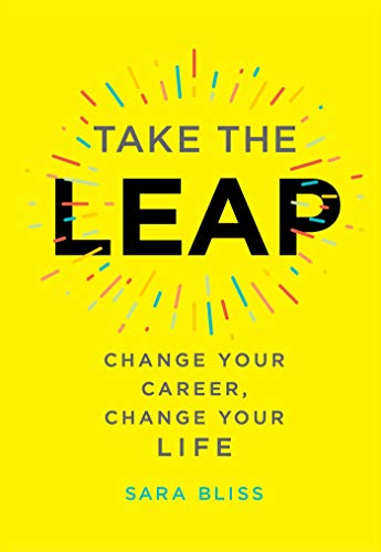 Take the Leap: Change Your Career, Change Your Life from Gallery Books