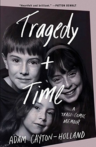 Tragedy Plus Time: A Tragi-Comic Memoir from Gallery Books