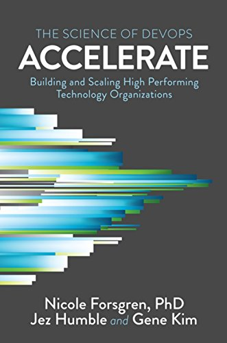 Accelerate: The Science of Lean Software and Devops: Building and Scaling High Performing Technology Organizations from Trade Select