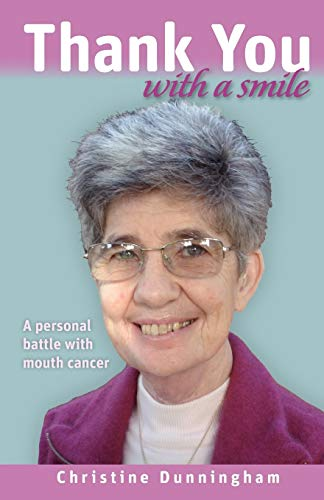 Thank You With A Smile: A personal battle with mouth cancer from Trafford Publishing