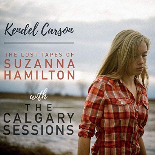 The Lost Tapes Of Suzanna Hamilton with The Calgary Sessions from ROUNDER
