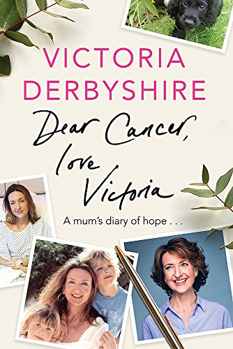Dear Cancer, Love Victoria: A Mum's Diary of Hope from Trapeze