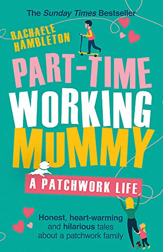 Part-Time Working Mummy: A Patchwork Life from Trapeze