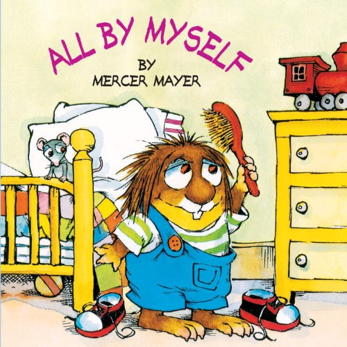 All by Myself (Mercer Mayer's Little Critter (Pb)) from Turtleback Books