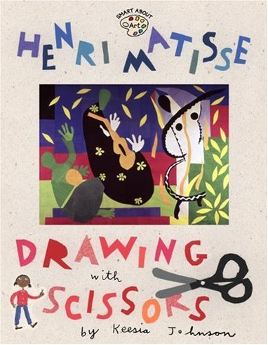 Henri Matisse: Drawing with Scissors (Smart about the Arts) from Turtleback Books