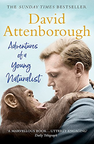 Adventures of a Young Naturalist: SIR DAVID ATTENBOROUGH'S ZOO QUEST EXPEDITIONS from Two Roads