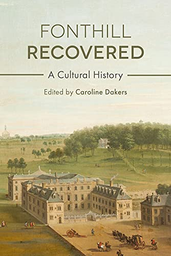 Fonthill Recovered: A Cultural History from UCL Press