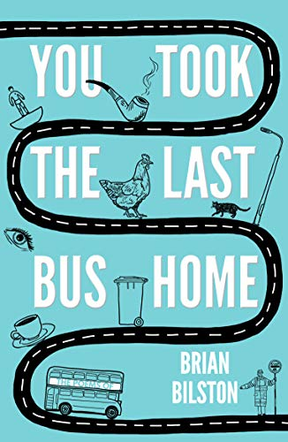 You Took the Last Bus Home: The Poems of Brian Bilston from Unbound