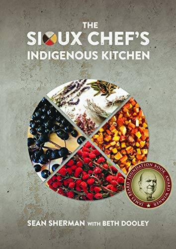 The Sioux Chef's Indigenous Kitchen from Univ Of Minnesota Press