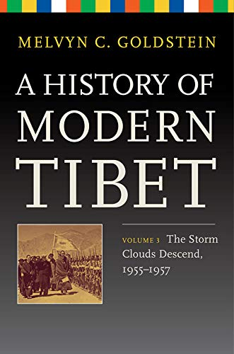 A History of Modern Tibet, Volume 3: The Storm Clouds Descend, 1955-1957 (Philip E. Lilienthal Books) from University of California Press