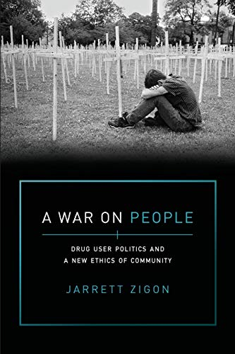 A War on People: Drug User Politics and a New Ethics of Community from University of California Press